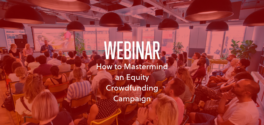 Virgin StartUp Webinar : How to Mastermind an Equity Crowdfunding Campaign